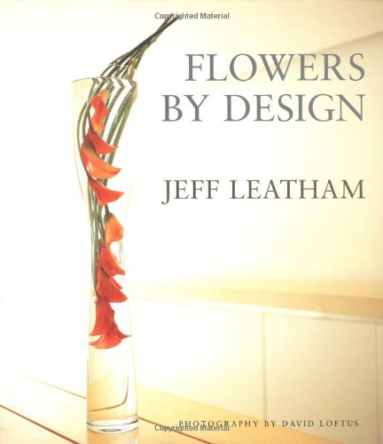 9781862054998: Flowers by Design: Jeff Leatham of the Four Seasons Hotel George V - Paris