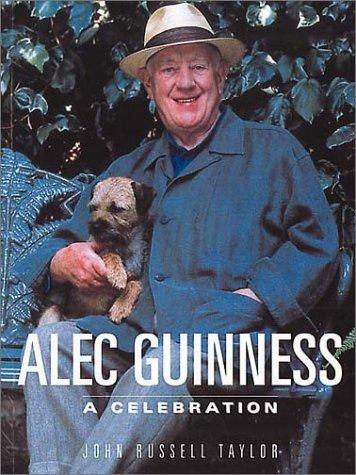 Alec Guinness: A Celebration: Taylor, John Russell