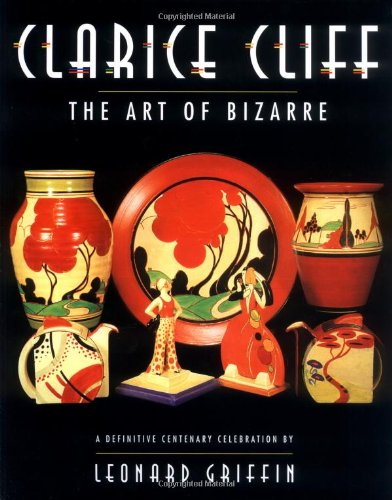 Clarice Cliff : The Art of Bizarre