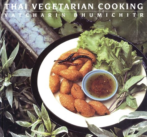 Thai Vegetarian Cooking: Bhumichitr, Vatcharin