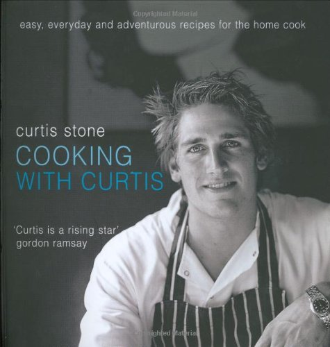 Cooking with Curtis: Stone, Curtis; KInder, photography by Craig