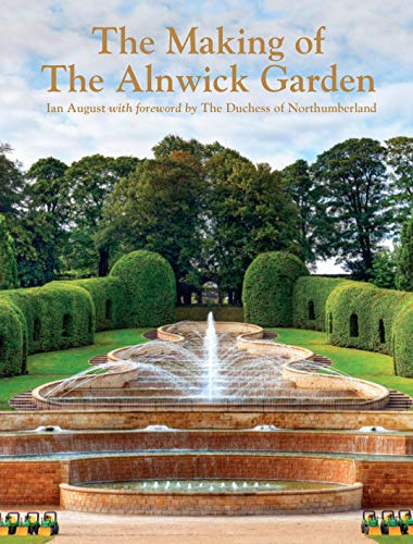 9781862057159: The Making of the Alnwick Garden: A Journey with the Duchess
