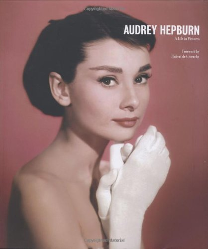Audrey Hepburn: A Life in Pictures: Yann-Brice Dherbier