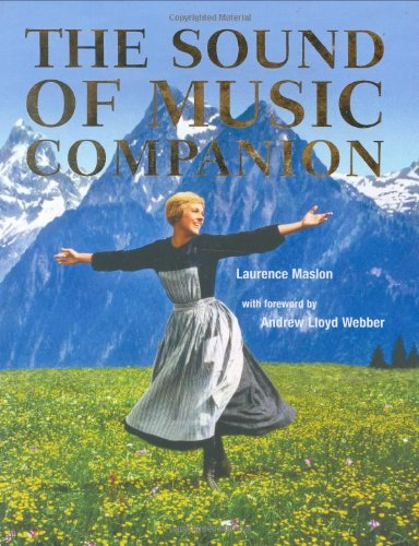 Sound of Music Companion - The Collection (186205777X) by Maslon, Laurence; Foreword By Andrew Lloyd Webber
