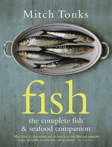 Fish: The Complete Fish & Seafood Companion: Tonks, Mitch