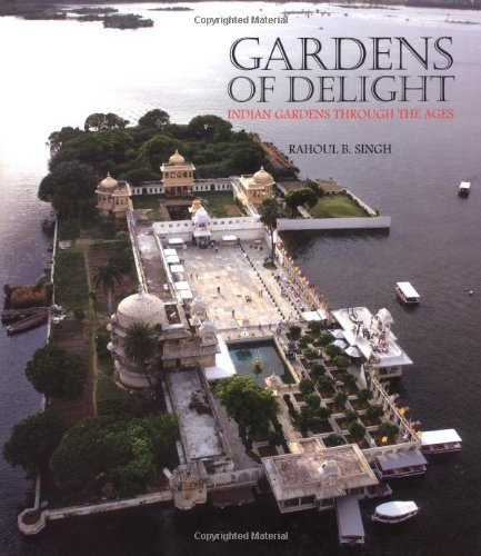 Beau 9781862058361: Gardens Of Delight: Indian Gardens Through The Ages