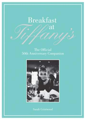 9781862058620: Breakfast at Tiffany's Companion: The Official 50th Anniversary Companion
