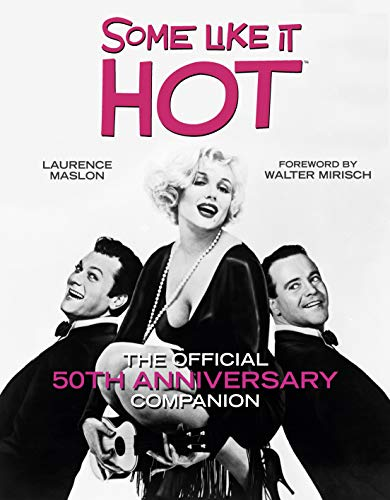 Some Like It Hot: The Official 50th Anniversary Companion (1862058644) by Maslon, Laurence