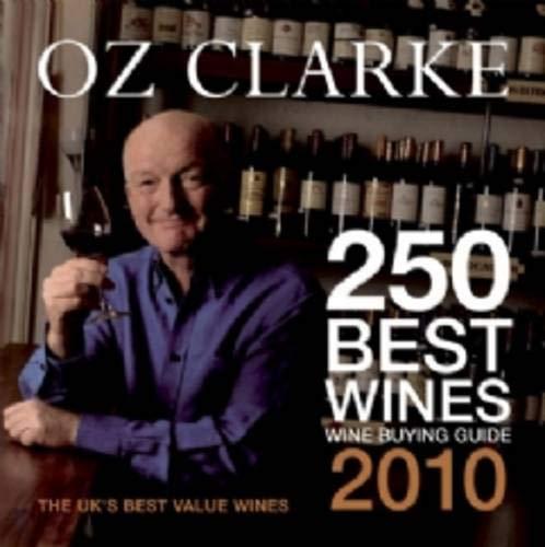 9781862058668: Oz Clarke 250 Best Wines, 2010: Wine Buying Guide