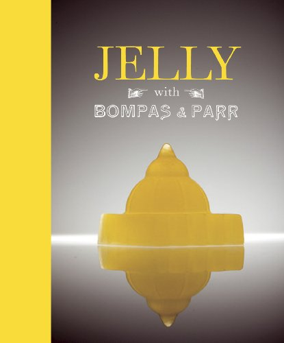 9781862058798: Jelly with Bompas & Parr: A Glorious History with Spectacular Recipes