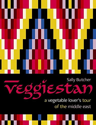 Veggiestan: A Vegetable Lover's Tour of the Middle East: Butcher, Sally