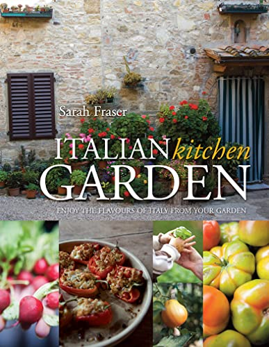 9781862059108: Italian Kitchen Garden: Enjoy the Flavours of Italy from Your Garden