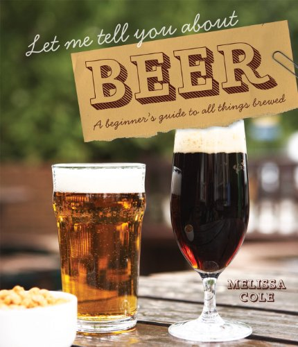 9781862059146: Let Me Tell You About Beer: A Beginner's Guide to All Things Brewed