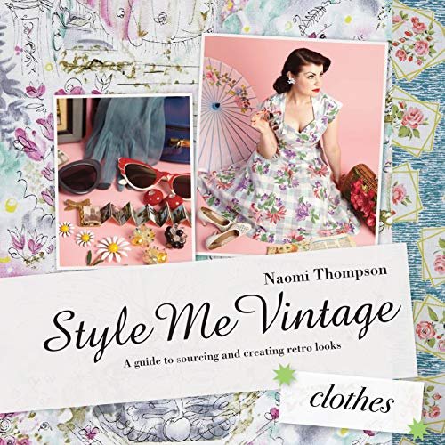 9781862059368: Style Me Vintage: Clothes: A Guide to Sourcing and Creating Retro Looks
