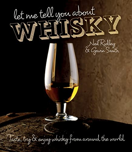 9781862059658: Let Me Tell You About Whisky: Taste, Try and Enjoy Whisky from Around the World