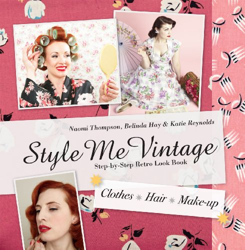 9781862059764: Style Me Vintage: Step-by-Step Retro Look Book: Clothes, Hair, Make-up