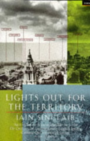 Lights Out for the Territory: 9 Excursions: Sinclair, Iain