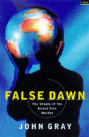 9781862070233: False Dawn : The Delusions of Global Capitalism