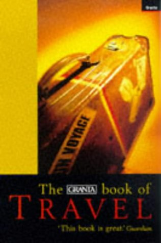 9781862071100: The Granta Book of Travel (Import)