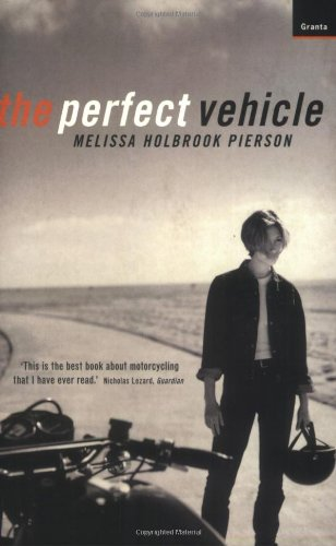 9781862071193: Perfect Vehicle: What It Is About Motorcycles