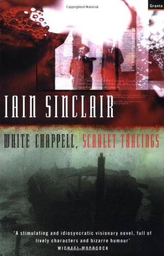 White Chappell, Scarlet Tracings: Sinclair, Iain