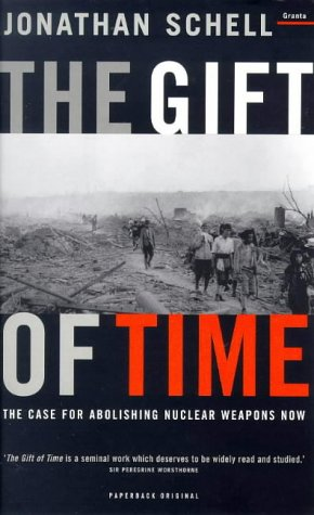 9781862072305: GIFT OF TIME: CASE FOR ABOLISHING NUCLEAR WEAPONS NOW