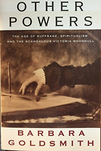 9781862072336: Other Powers: The Age of Suffrage, Spiritualism, and the Scandalous Victoria Woodhull