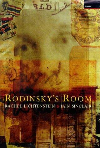 Rodinsky's Room: Lichtenstein, Rachel, Sinclair,