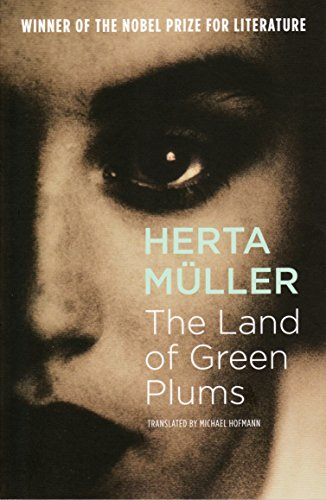 Land of Green Plums: Herta Muller