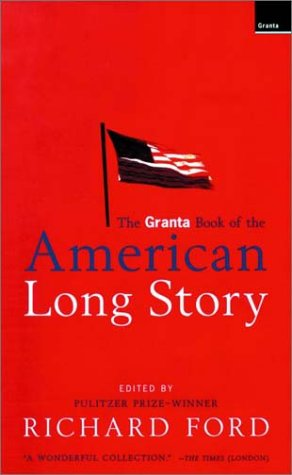 9781862072770: The Granta Book of the American Long Story