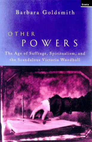 9781862072794: Other Powers: The Age of Suffrage, Spiritualism and the Scandalous Victoria Woodhull
