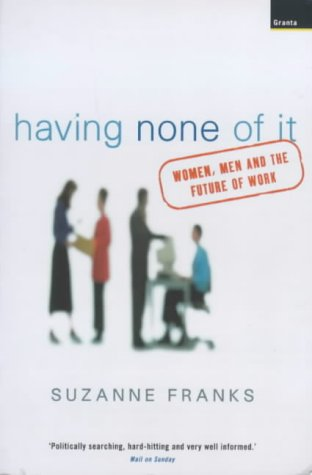 9781862073111: Having None of It: Women, Men and the Future of Work