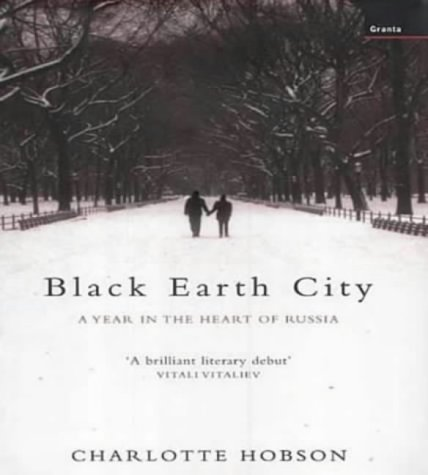 Black Earth City: A Year In The Heart Of Russia (FINE COPY OF SCARCE BRITISH HARDBACK FIRST EDITI...
