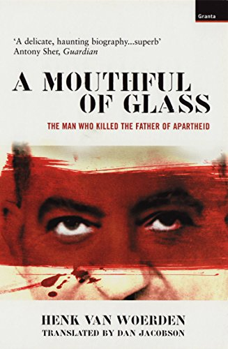 9781862074422: Mouthful of Glass: The Man Who Killed the Father of Apartheid