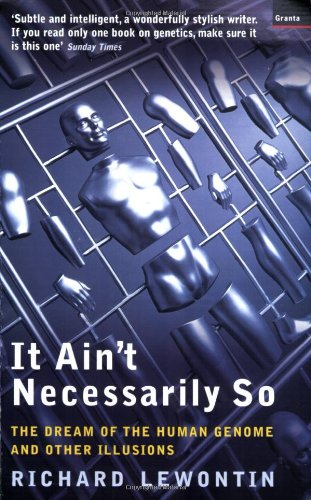 9781862074439: It Ain't Necessarily So: The Dream of the Human Genome and Other Illusions
