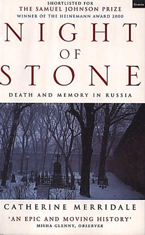 Night of stone: death and memory in Russia: MERRIDALE, Catherine