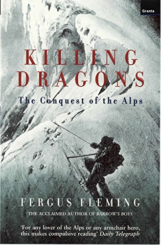 Killing Dragons: The Conquest of the Alps: Fleming, Fergus