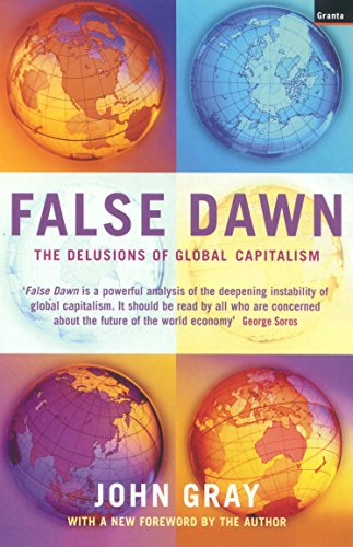 9781862075306: False Dawn: The Delusions of Global Capitalism