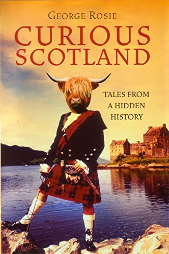 9781862075337: Curious Scotland: Tales from a Hidden History