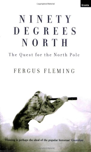 9781862075351: Ninety Degrees North: The Quest for the North Pole