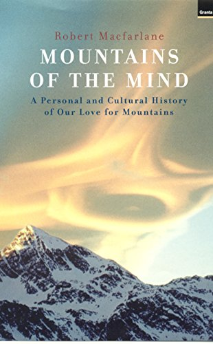 9781862075610: Mountains of the Mind : A Personal and Cultural History of Our Love for Mountains