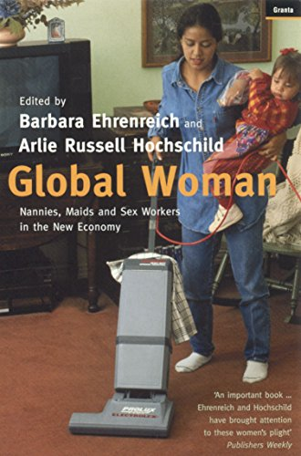 Global Woman: Nannies, Maids and Sex Workers: Barbara Ehrenreich, Arlie