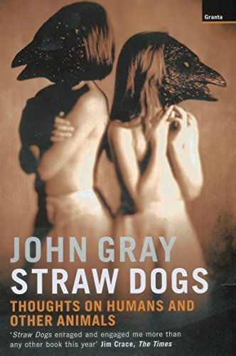 9781862075962: Straw Dogs: Thoughts on Humans and Other Animals