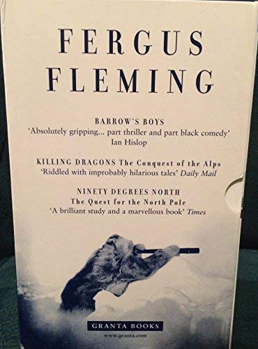 Barrow's Boys (Box Set): Killing Dragons - The Conquest of The Alps; Ninety Degrees North - The Quest For The North Pole (1862076227) by Fergus Fleming