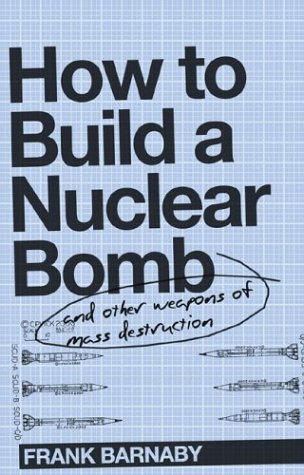 9781862076242: How to Build a Nuclear Bomb: And Other Weapons of Mass Destruction