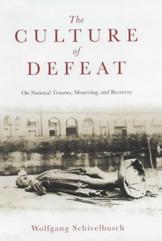 9781862076297: The Culture of Defeat: On National Trauma, Mourning and Recovery