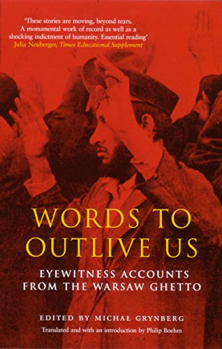 9781862076600: Words to Outlive Us: Eyewitness Accounts from the Warsaw Ghetto