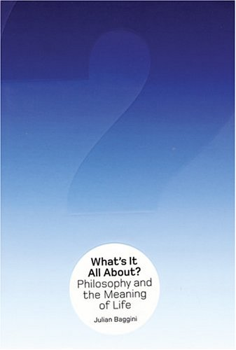 9781862076617: What's it All About?: Philosophy and the Meaning of Life