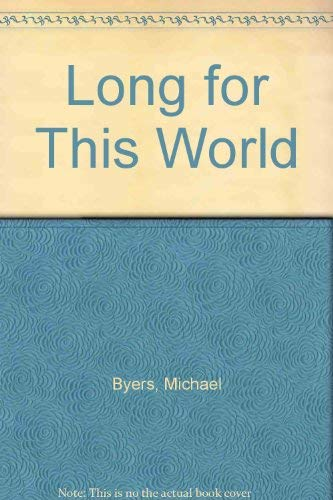 9781862076792: Long for This World