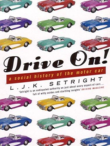 Drive On!: A Social History of the: L.J.K. Setright